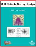 Understanding the Fundamentals of 3-D Seismic Survey Design, Vermeer, Gijs J. O., 1560801131
