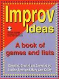 Improv Ideas, Justine Jones and Mary Ann Kelley, 1566081130
