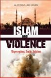 Islam and Violence : Misperceptions, Truths, Solutions, Gulen, M. Fethullah, 1597841137