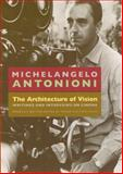The Architecture of Vision : Writings and Interviews on Cinema, Antonioni, Michelangelo, 0226021149