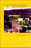 Human Settlements and Planning for Ecological Sustainability : The Case of Mexico City, Pezzoli, Keith, 0262661144
