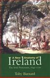 A New Anatomy of Ireland : The Irish Protestants, 1649-1770, Barnard, Toby, 0300101147