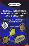 Global Infectious Disease Surveillance and Detection : Assessing the Challenges -- Finding Solutions, Workshop Summary, Board on Global Health, Institute of Medicine, 0309111145