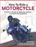 How to Ride a Motorcycle, Pat Hahn, 0760321140