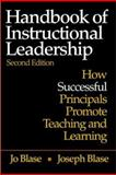 Handbook of Instructional Leadership : How Successful Principals Promote Teaching and Learning, Blase, Joseph and Blase, Jo, 0761931147
