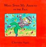 Wind Spins Me Around in the Fall, Charlotte Angel, Charlotte Agell, 088448114X