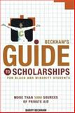 Beckham's Guide to Scholarships : For Black and Minority Students, Beckham, Barry, 093176114X