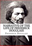 Narrative of the Life of Frederick Douglass, Frederick Douglass, 1453701141