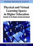 Physical and Virtual Learning Spaces in Higher Education : Concepts for the Modern Learning Environment, Mike Keppell, 1609601149