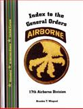 Index to the General Orders of the 17th Airborne Division, in World War II, , 1932891145