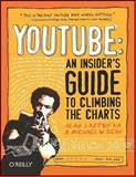 YouTube : An Insider's Guide to Climbing the Charts, Dean, Michael W. and Lastufka, Alan, 0596521146
