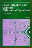 Linear Algebra and Ordinary Differential Equations, Jeffrey, 0865421145