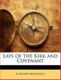 Lays of the Kirk and Covenant, A. Stuart Menteath, 1141151146