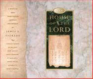 The House of the Lord, James E. Talmage, 1560851147