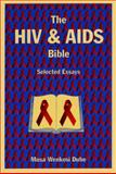 The HIV and AIDS Bible : Selected Essays, Dube, Musa Wenkosi, 1589661141