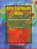 Afro Caribbean Mass : Afro Caribbean Mass for Mixed Choir, Soloist and Piano,, 1934621145