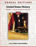 United States History : Colonial Through Reconstruction, Maddox, Robert, 0078051142