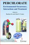 Perchlorate : Environmental Occurrence, Interactions and Treatment, , 0387311149
