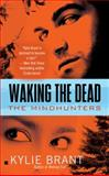 Waking the Dead, Kylie Brant, 0425231143