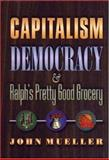 Capitalism, Democracy and Ralph's Pretty Good Grocery 9780691001142