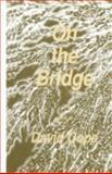 On the Bridge, Cope, David, 0896031144