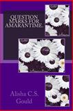 Question Marks for Amarantime, Alisha Gould, 1500371149