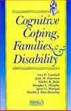 Cognitive Coping, Families, and Disability, Joan M. Patterson, Ann P. Turnbull, 1557661146