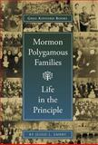 Mormon Polygamous Families : Life in the Principle, Embry, Jessie L., 1589581148