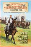 West on the Wagon Train, Elizabeth Cody Kimmel, 0060291141