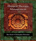 Physical Therapy Management, Scott, Ronald W. and Petrosino, Christopher, 0323011144