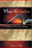 When We Gather, James G. Kirk, 0664501141