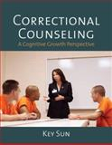 Correctional Counseling : A Cognitive Growth Perspective, Sun, Key, 0763741140