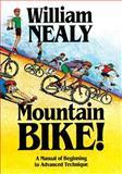 Mountain Bike!, William Nealy, 0897321146