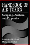 Handbook of Air Toxics : Sampling, Analysis, and Properties, Lawrence H. Keith, Mary Walker, 1566701147