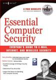 Essential Computer Security : Everyone's Guide to Email, Internet, and Wireless Security, Bradley, Tony, 1597491144