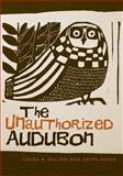 The Unauthorized Audubon, Anita Skeen and Laura B. DeLind, 1611861144