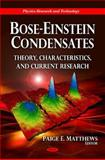 Bose-Einstein Condensates: Theory, Characteristics, and Current Research, , 161728114X