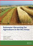 Rainwater Harvesting for Agriculture in the Dry Areas, Oweis, Theib Y. and Prinz, Dieter, 0415621143