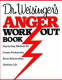 Dr. Weisinger's Anger Work-Out Book 1st Edition
