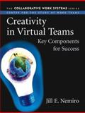 Creativity in Virtual Teams : Key Components for Success, Nemiro, Jill, 0787971146