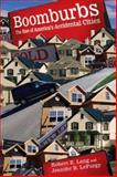 Boomburbs : The Rise of America's Accidental Cities, Lang, Robert E. and LeFurgy, Jennifer B., 0815751141