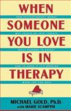When Someone You Love Is in Therapy, Michael Gold and Marie Scampini, 0897931149