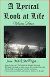 A Lyrical Look at Life Volume Three, Stellinga, Mark, 0976201143