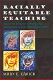 Racially Equitable Teaching : Beyond the Whiteness of Professional Development for Early Childhood Educators, Earick, Mary E., 1433101149