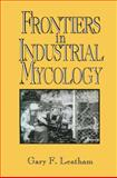 Frontiers in Industrial Mycology, Leatham, Gary, 1468471147