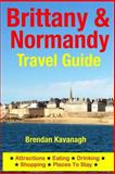 Brittany and Normandy Travel Guide, Brendan Kavanagh, 149916114X