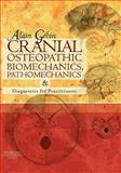 Cranial Osteopathic Biomechanics, Pathomechanics and Diagnostics for Practitioners, Gehin, Alain, 0080451144