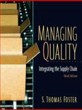 Managing Qualtity : Integrating the Supply Chain, Foster, S. Thomas, 0131791141