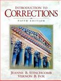 Introduction to Corrections, Stinchcomb, Jeanne B. and Fox, Vernon B., 0138891141