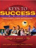 Keys to Success : Building Analytical, Creative and Practical Skills, Carter, Carol and Bishop, Joyce, 0321871146